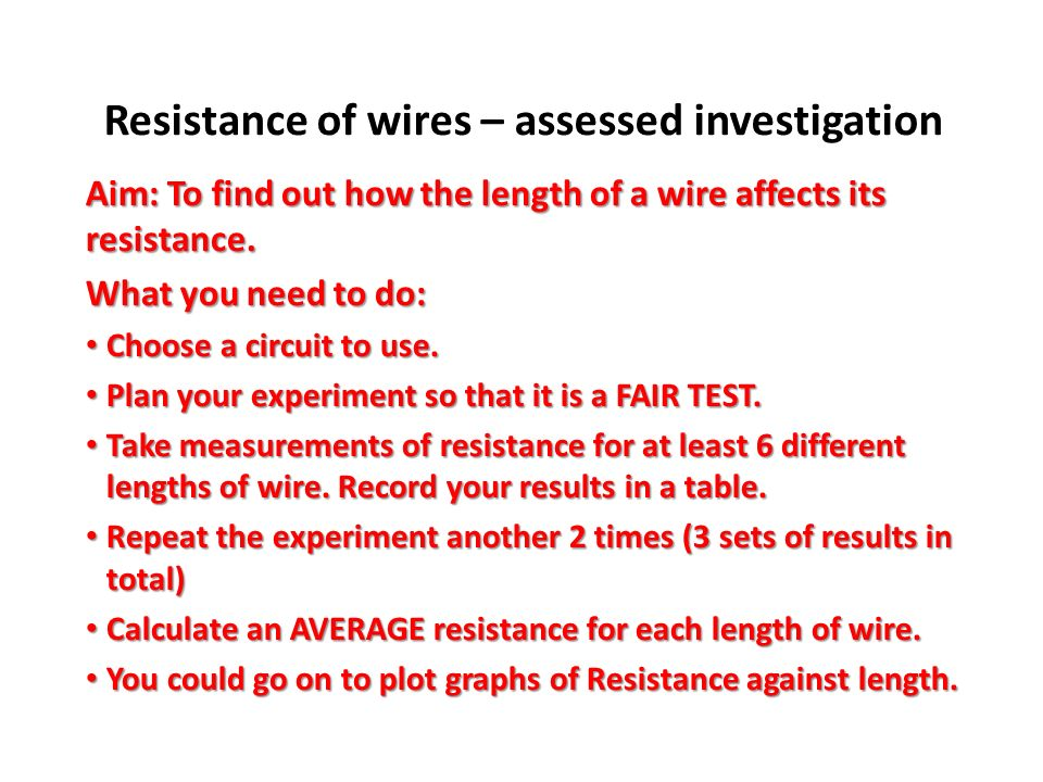 resistance of a wire coursework results Ib physics investigation: does the cross sectional area of a wire affect it's resistivity 18 pages  ib physics investigation: does the cross sectional area of a wire affect it's resistivity  the difference between the voltage value and the current value is the result of resistance in the wire the larger the voltage value and smaller.