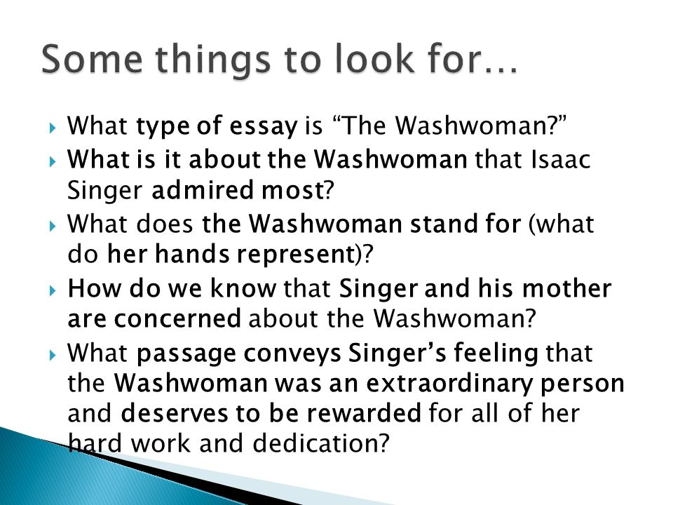 What Type Of Essay Is The Washwoman It About That