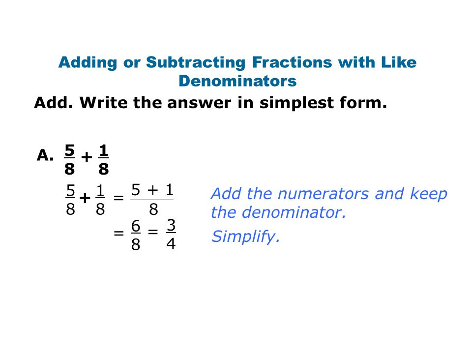 simplest form adding and subtracting fractions  I will be able to add and subtract fractions. Adding and ...