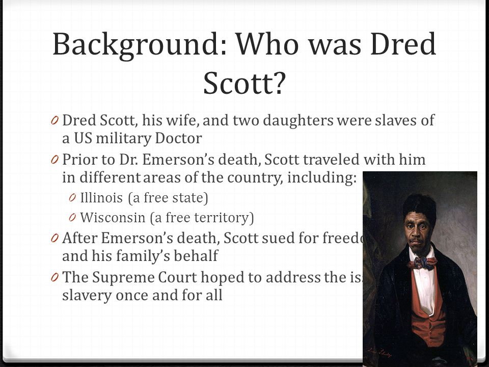 commentary dred scott essay Dred scott was born a slave in virginia around 1800 scott and his family were slaves owned by peter blow and his family he moved to st louis with them in 1830 and was sold to john emerson, a military doctor.
