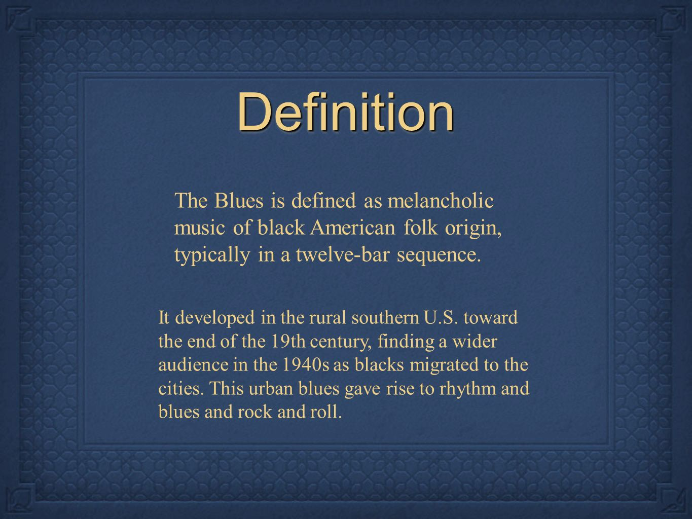 The Blues  DefinitionDefinition The Blues is defined as