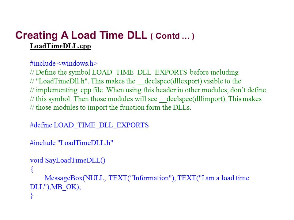 Writing a Run Time DLL The application loads the DLL using