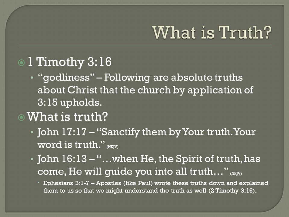 1 Timothy 3:16 godliness – Following are absolute truths about Christ that  the