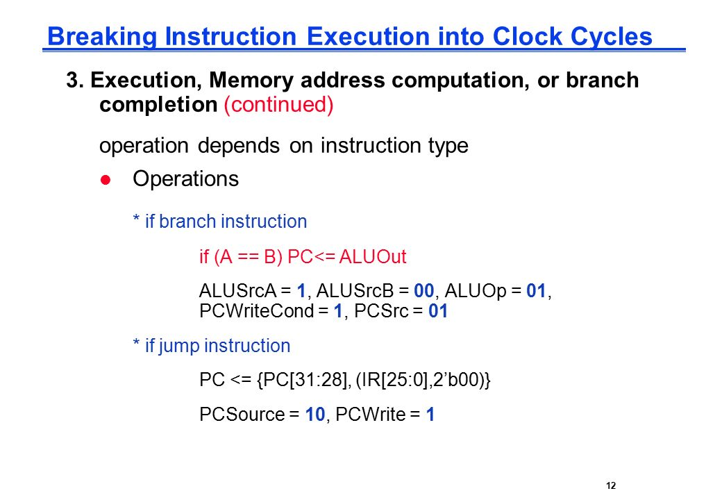 CPE232 Basic MIPS Architecture12 Breaking Instruction Execution into Clock Cycles 3.