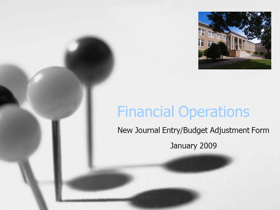 1 Financial Operations New Journal Entry Budget Adjustment Form January 2009