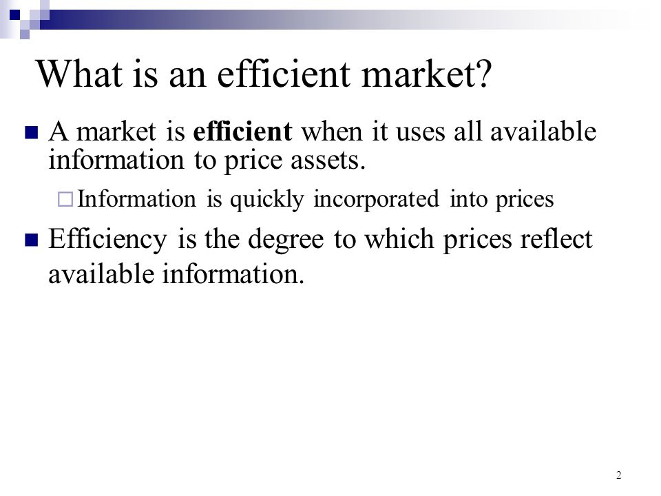 What Is Efficiency >> Market Efficiency What Is An Efficient Market A Market Is