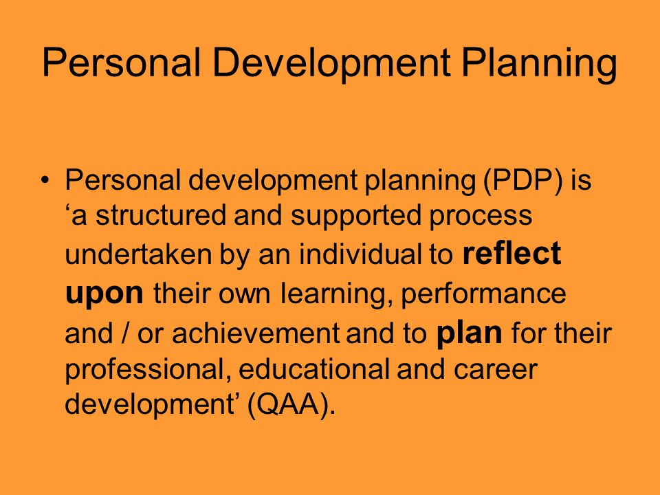 Personal and Professional Development Personal Development Planning ...