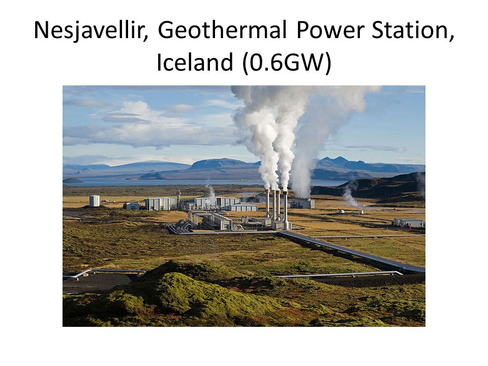 Nesjavellir, Geothermal Power Station, Iceland (0.6GW)