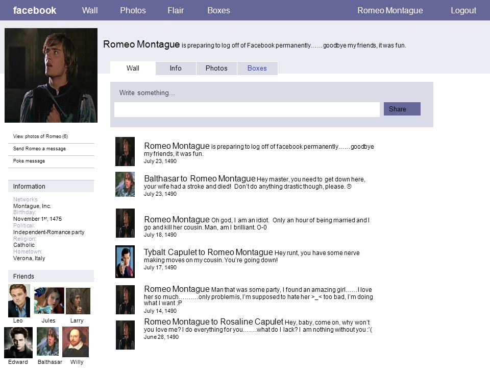 Facebook Romeo Montague is preparing to log off of Facebook