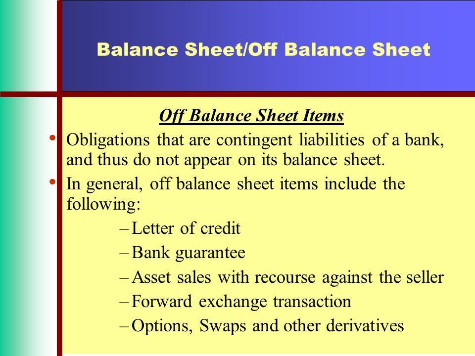 Balance Sheet/Off Balance Sheet Balance Sheet It is a