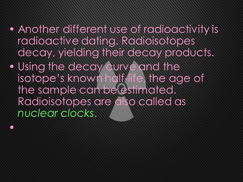 Uses of radioactive in uranium dating