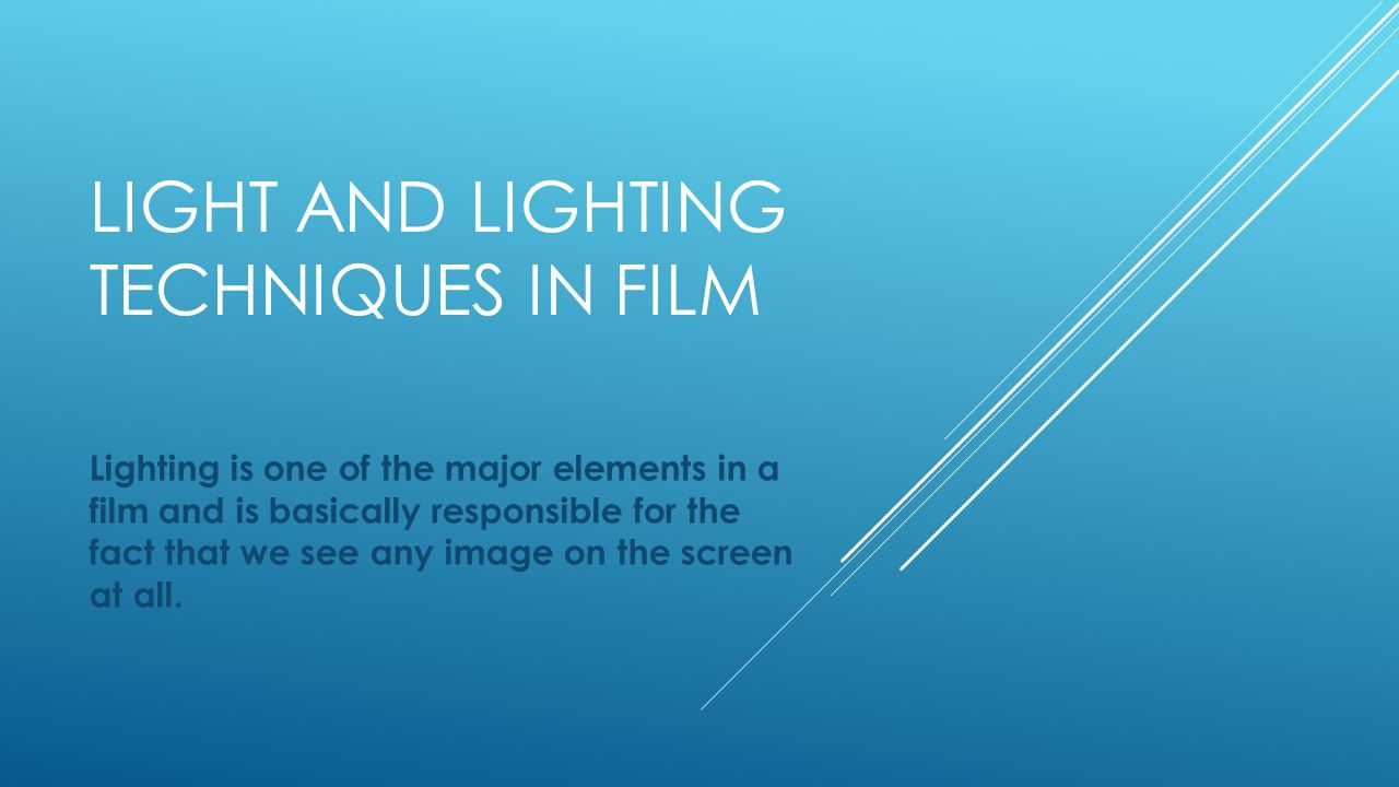 Light And Lighting Techniques In Film Is One Of The