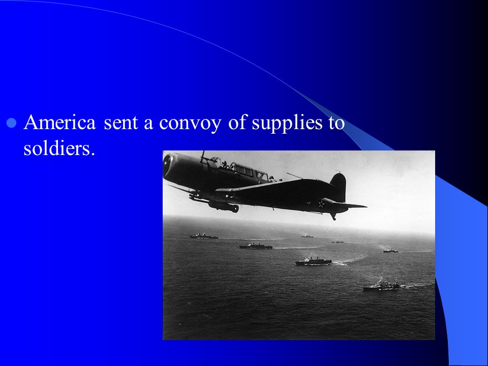 America sent a convoy of supplies to soldiers.