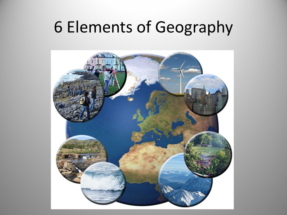 6 6 Elements Of Geography