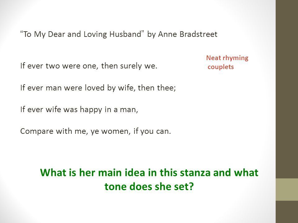a personal reflection on to my dear and loving husband by anne bradstreet Expression of feelings in to my dear and loving husband by anne bradstreet promotes a feeling of connection with a certain person as if becoming one in to my dear and loving husband, anne bradstreet proclaims her connection to her husband in the first two lines.