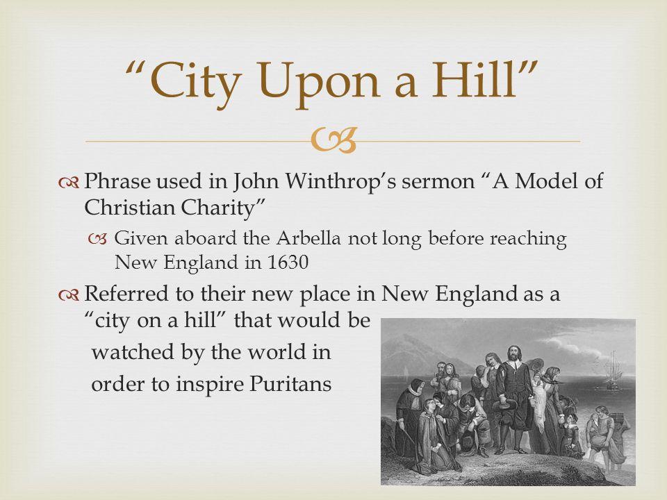 6 Phrase Used In John Winthrops Sermon A Model Of Christian Charity
