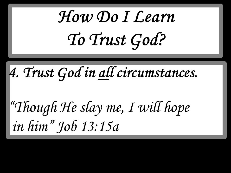 How Do I Learn To Trust God? 1  Accept that life is
