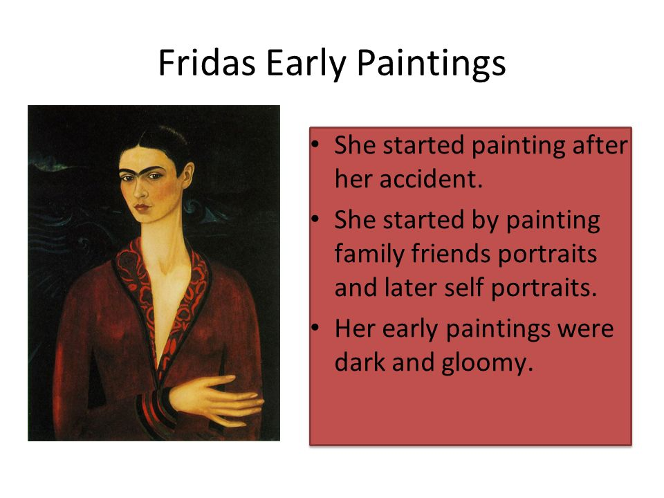 Fridas Early Paintings She started painting after her accident.