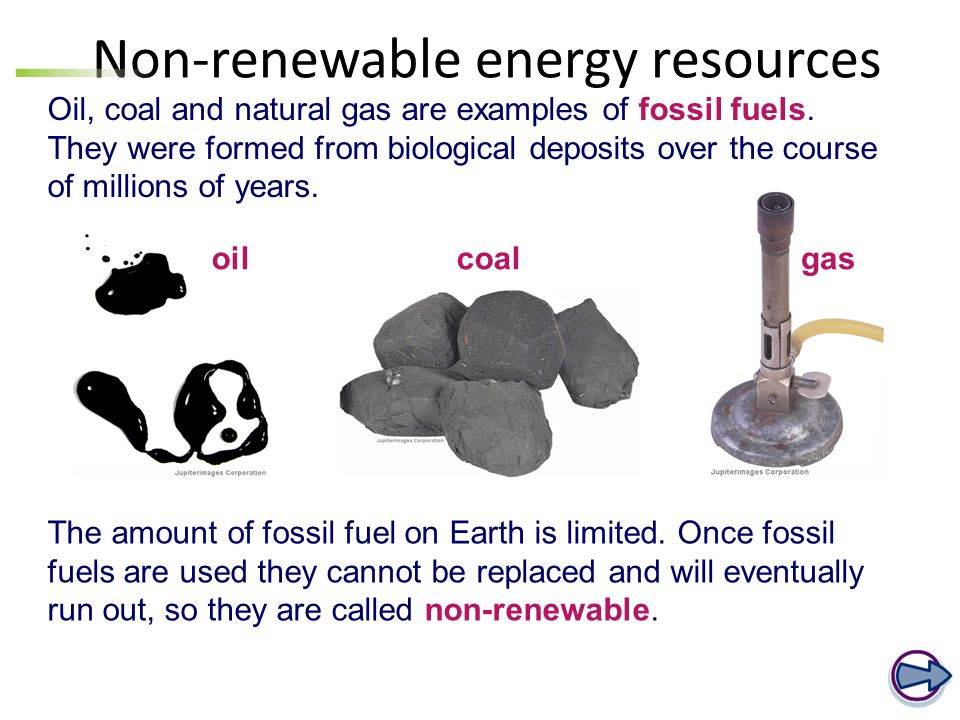 the different types of fossil fuels The most widely used fossil fuels are coal, petroleum and natural gas we get a number of other fuels from them for example, we get petrol, diesel and kerosene oil from petroleum and coke from coal.