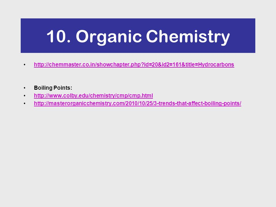 10  Organic Chemistry Boiling Points: - ppt download