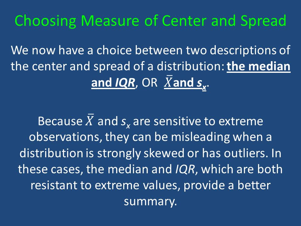 Choosing Measure of Center and Spread