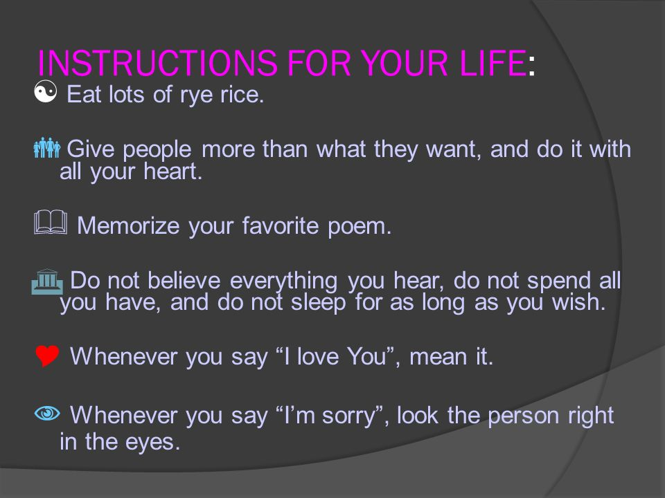 Instructions For Your Life Eat Lots Of Rye Rice Give People