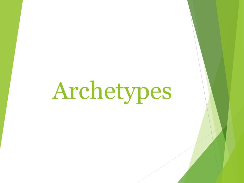 Archetypes Definition Of Archetype An Archetype Is A Term Used