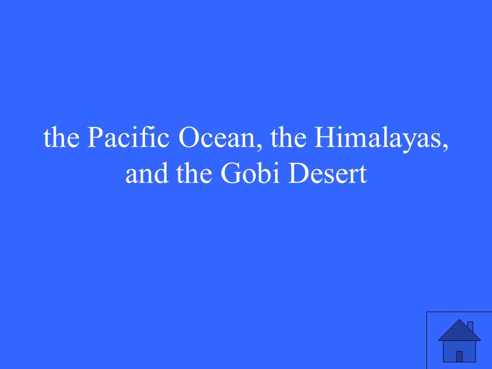 the Pacific Ocean, the Himalayas, and the Gobi Desert