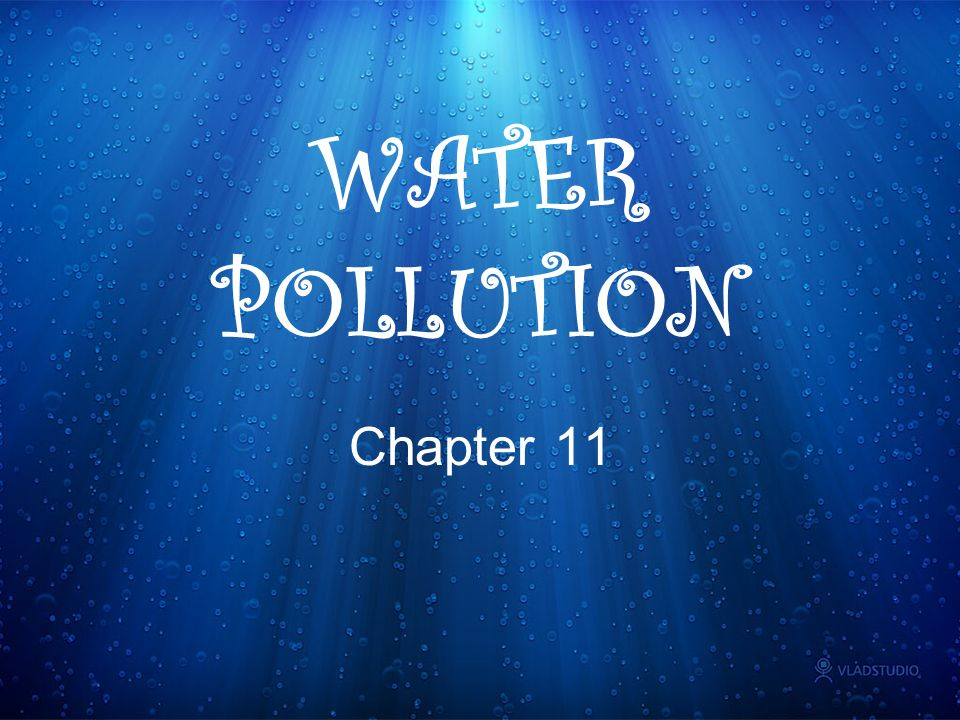 WATER POLLUTION Chapter 11