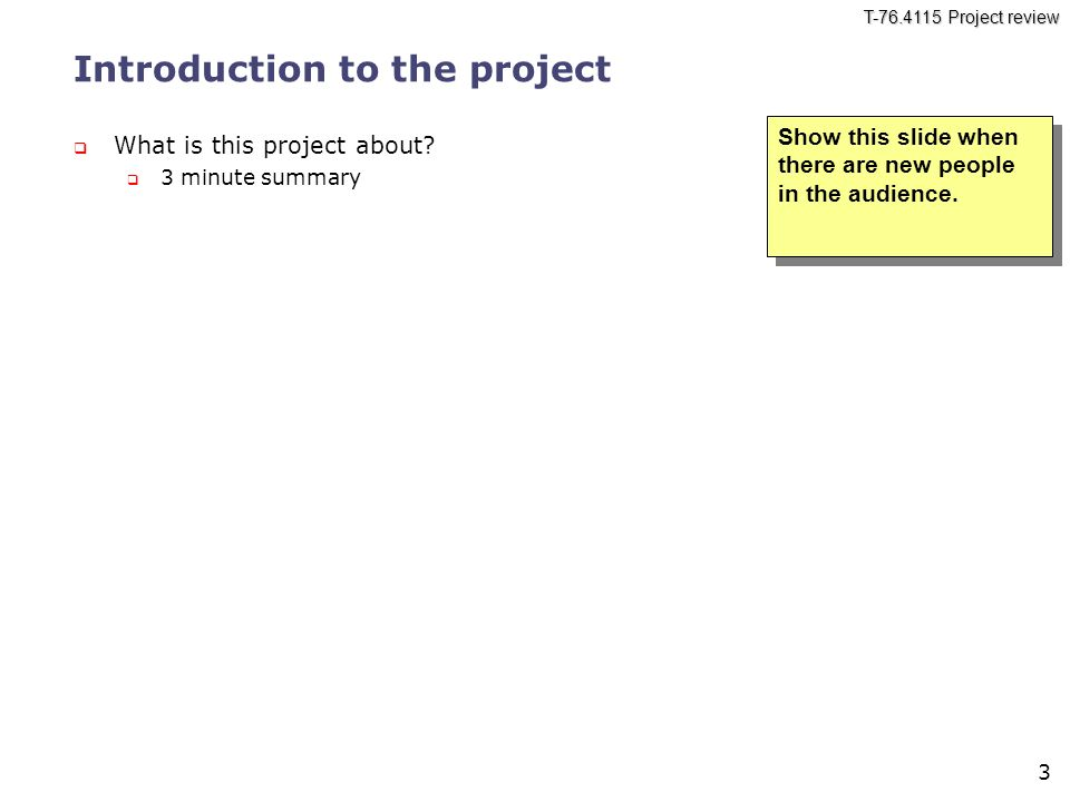 T Project Review (Template for PI and I1 phases) Group name [PI|I1 ...