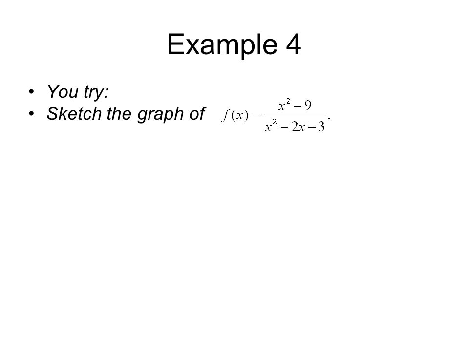 Example 4 You try: Sketch the graph of