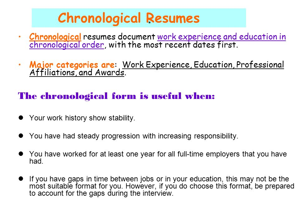 Chronological Resumes Document Work Experience And Education In Order With The Most Recent Dates