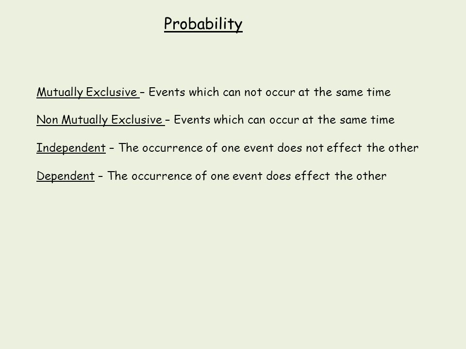 Probability Mutually Exclusive Events Which Can Not Occur At The