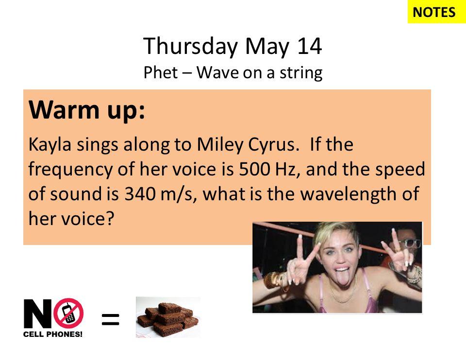 Thursday May 14 Phet – Wave on a string Warm up: Kayla sings along