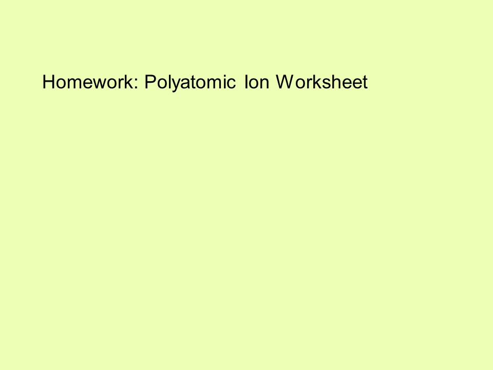 Polyatomic Compounds Polyatomic Ions Are Groups Of Atoms That Stay
