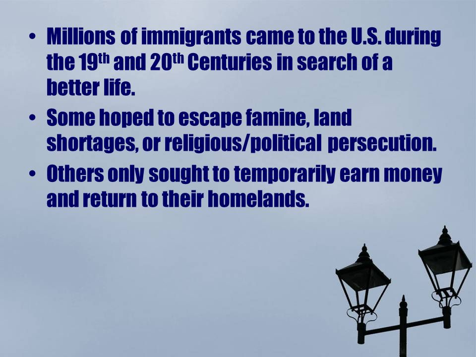 Millions of immigrants came to the U.S.