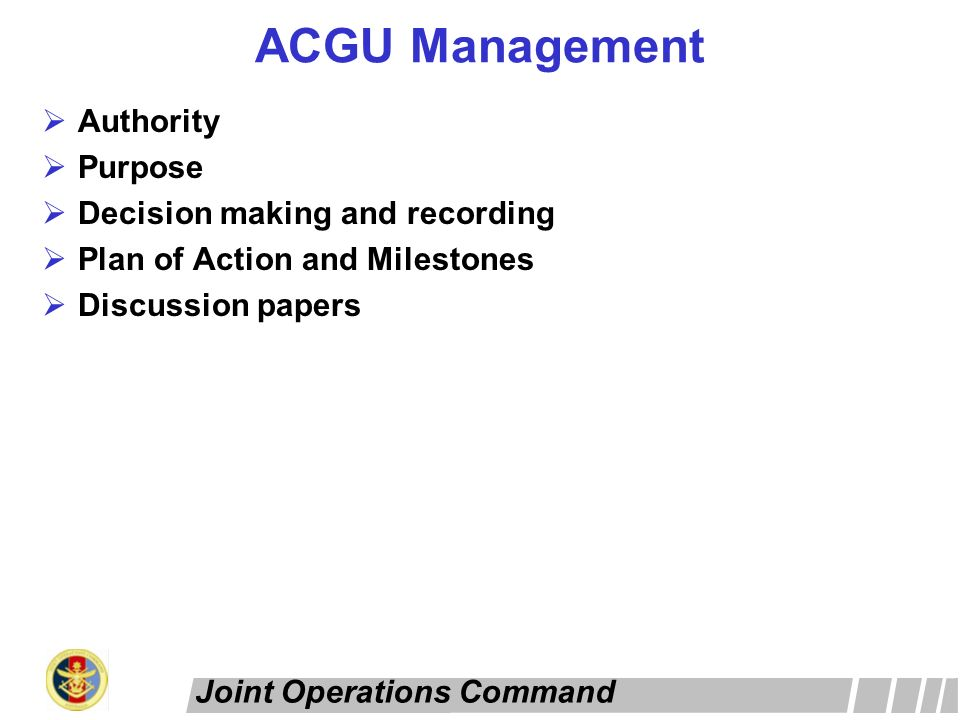 7 Joint Operations Command ACGU Management Authority Purpose Decision Making And Recording Plan Of Action Milestones Discussion Papers