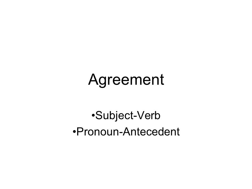 Agreement Subject Verb Pronoun Antecedent Agreement Of Subject And