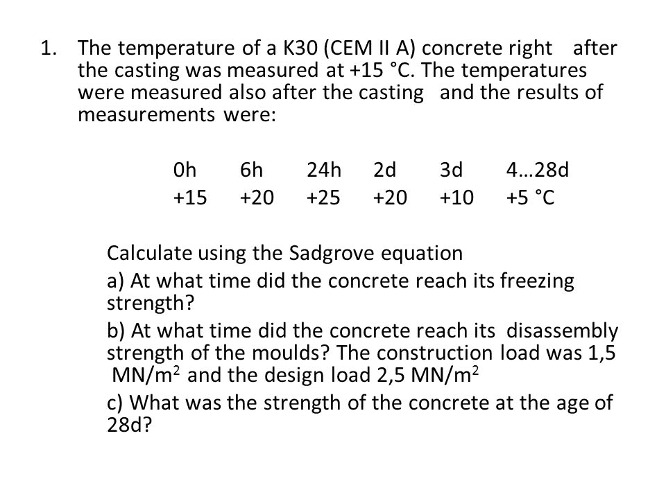 Estimation of the strength development of concrete Exercise