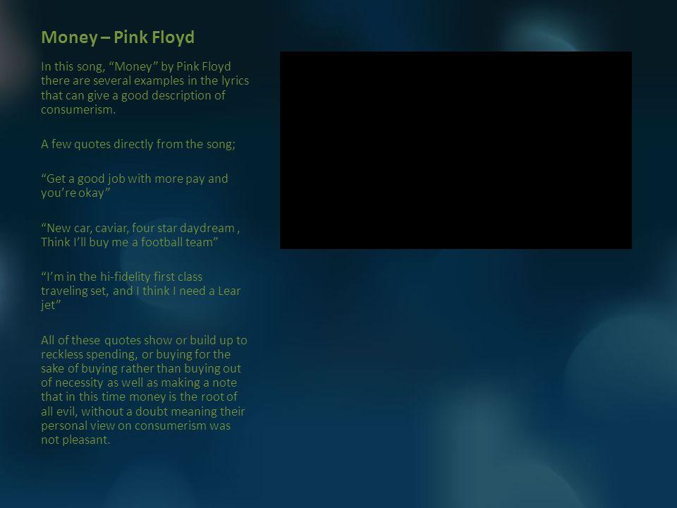 Lyric pink floyd songs lyrics : Songs About Consumerism Brooke Wabie. Money – Pink Floyd In this ...