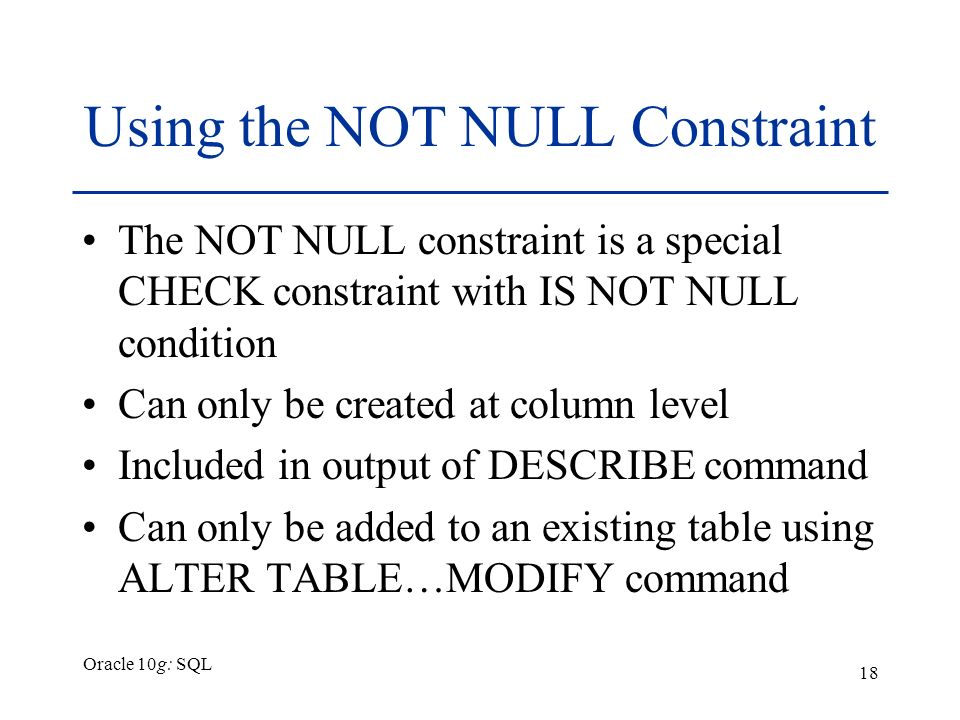 Chapter 4 Constraints Oracle 10g: SQL. Oracle 10g: SQL 2 Objectives ...
