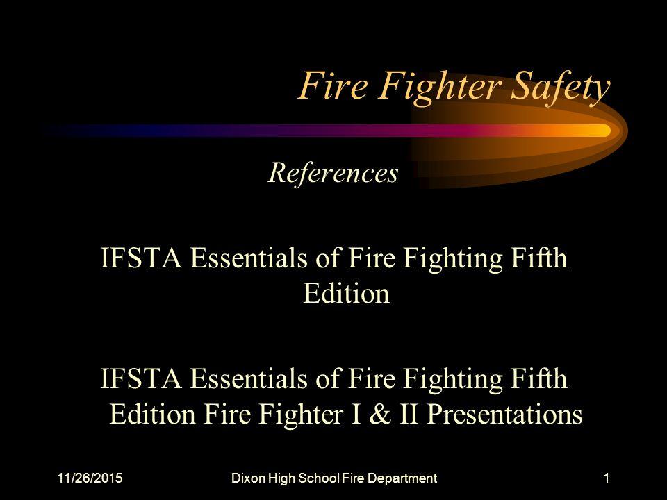 11 26 2015Dixon High School Fire Department1 Fire Fighter