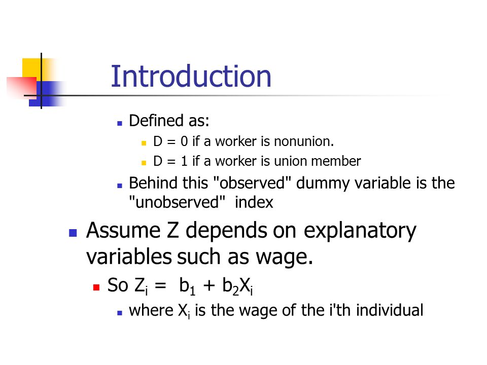 Introduction Defined as: D = 0 if a worker is nonunion.