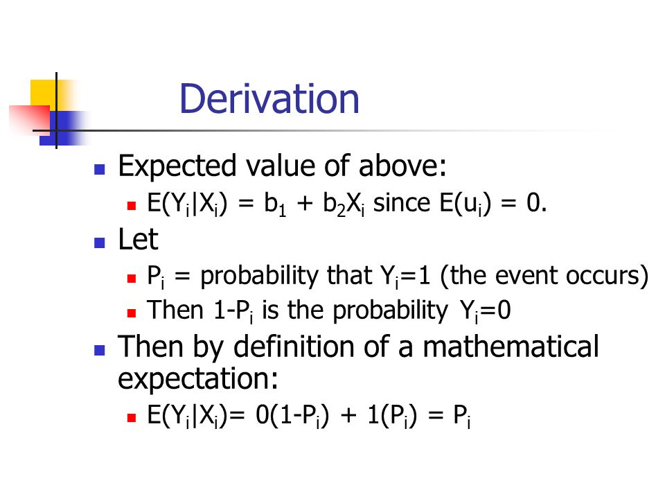 Derivation Expected value of above: E(Y i |X i ) = b 1 + b 2 X i since E(u i ) = 0.