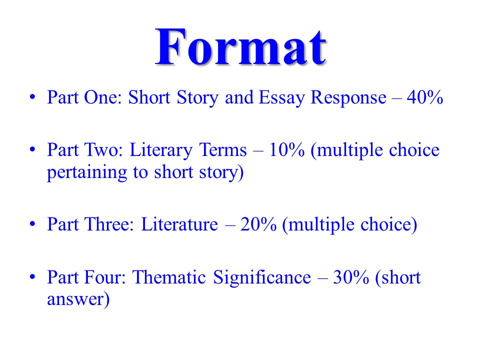 MID-TERM EXAM REVIEW  Format Part One: Short Story and Essay