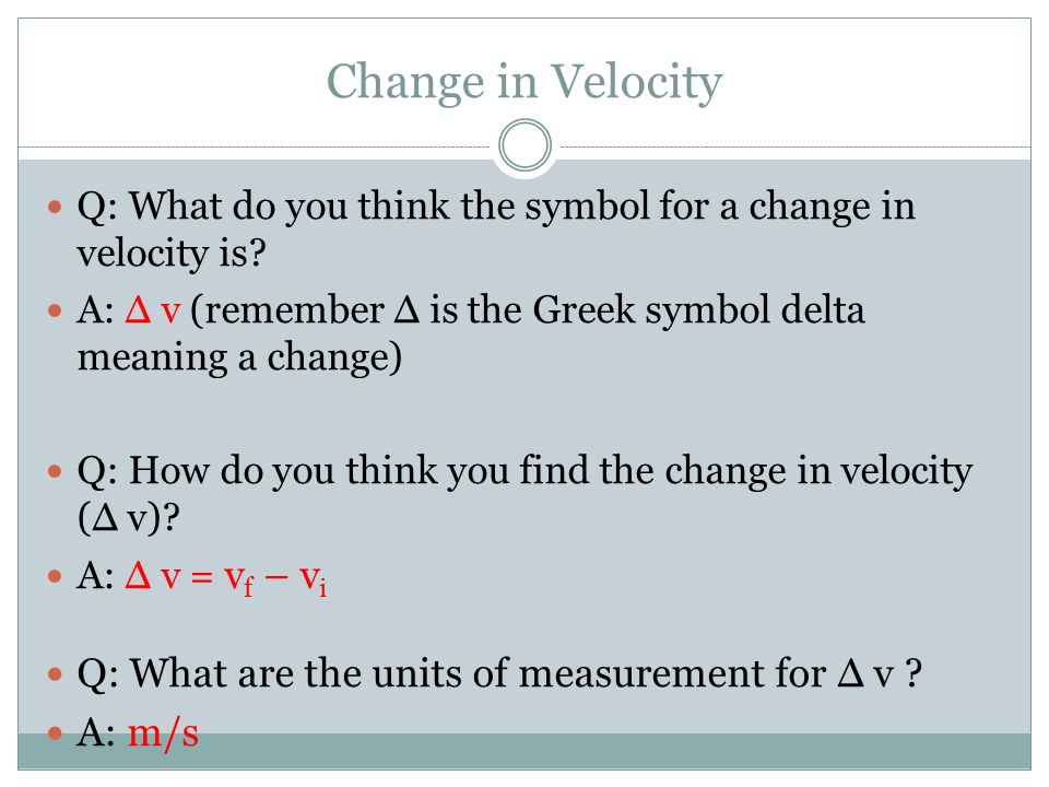 A Nice An Easy Progression Into Something New Change In Velocity