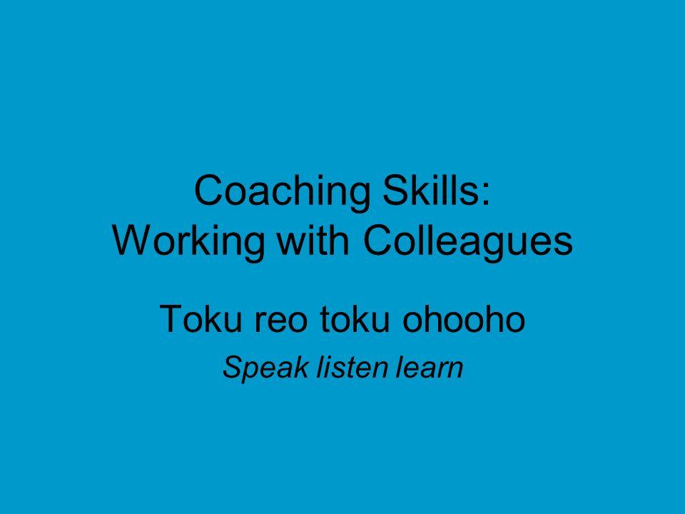 Coaching Skills: Working with Colleagues Toku reo toku