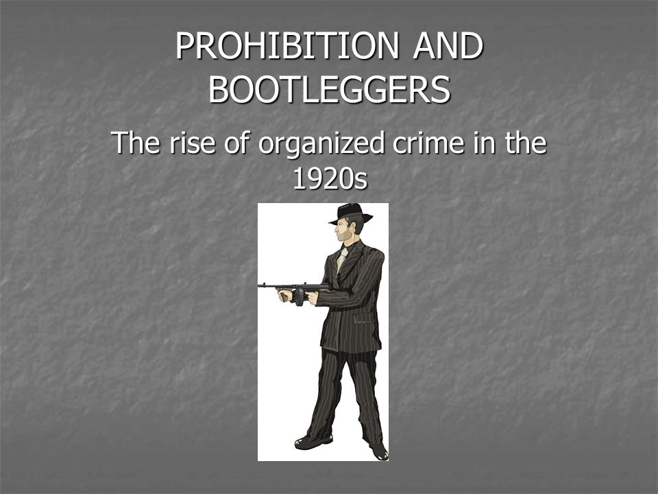 how did prohibition lead to an increase in organized crime