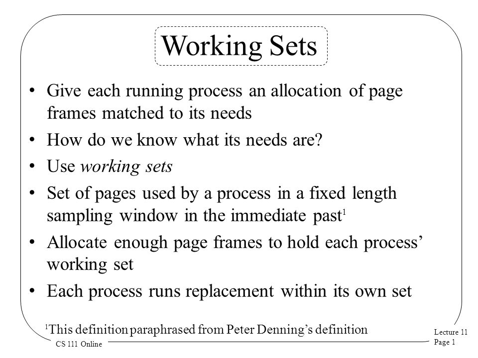 Lecture 11 Page 1 CS 111 Online Working Sets Give each running ...