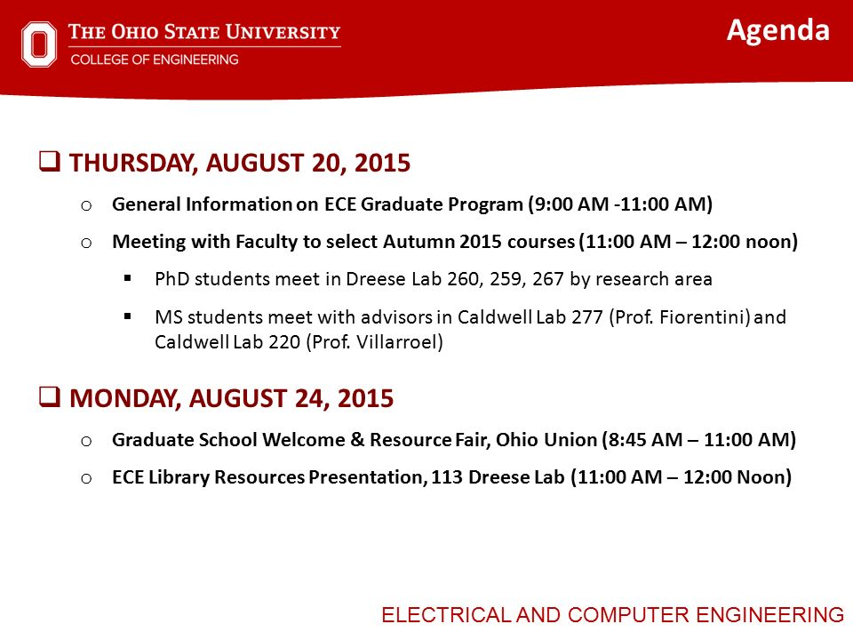 c565ab6f8e368f ELECTRICAL AND COMPUTER ENGINEERING Agenda  THURSDAY, AUGUST 20, 2015 o  General Information on